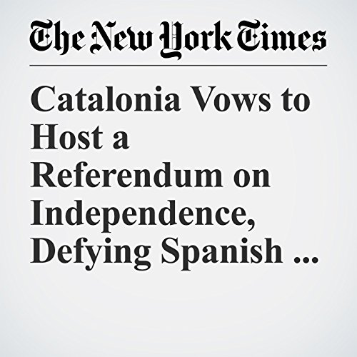 Catalonia Vows to Host a Referendum on Independence, Defying Spanish Courts copertina