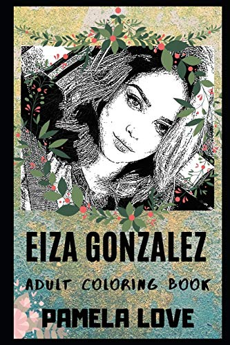 Eiza Gonzalez Adult Coloring Book: Hobbs & Shaw Star and Legendary Mexican Actress Inspired Coloring Book…
