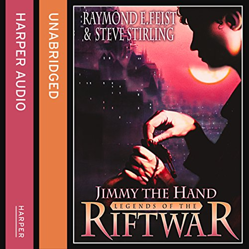 Jimmy the Hand     Legends of the Riftwar, Book 3              By:                                                                                                                                 Raymond E. Feist,                                                                                        Steve Stirling                               Narrated by:                                                                                                                                 Matt Bates                      Length: 12 hrs and 26 mins     111 ratings     Overall 4.6