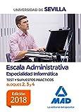 Escala Administrativa (Especialidad Informática) de la Universidad de Sevilla. Test y supuestos prácticos de los Bloques II, III y IV