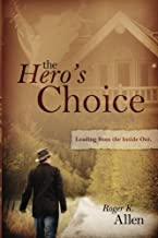 The Hero's Choice: Living From the Inside Out