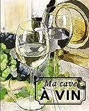 Ma cave à vin: Livre de cave - Carnet gestion de cave à vin - 96 pages à remplir