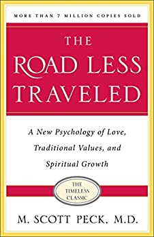 The Road Less Traveled: A New Psychology of Love, Traditional Values and Spiritual Growth by [M. Scott Peck]