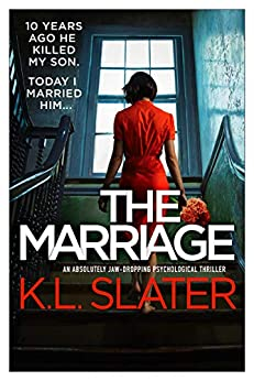 The Marriage: An absolutely jaw-dropping psychological thriller by [K.L. Slater]