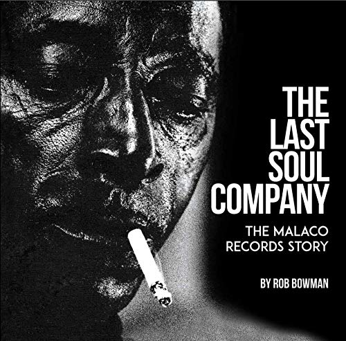 Compare Textbook Prices for The Last Soul Company: The Malaco Records Story First Edition Edition ISBN 9780578233345 by Rob Bowman