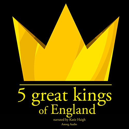 5 Great Kings of England audiobook cover art