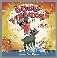 Good Vibrations: A Children's Picture Book (LyricPop)