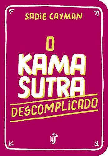 O Kama Sutra descomplicado: Como você nunca viu!