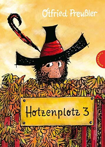 Hotzenplotz 3 | gebundene Ausgabe bunt illustriert, ab 6 Jahren (Der Räuber Hotzenplotz, Band 3)