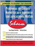 Problemas De Cálculo Numérico Para Ingenieros Con Aplicaciones Matlab (Schaum)