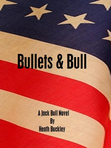Bullets & Bull (The Jack Bull Novels Book 1) (English Edition)