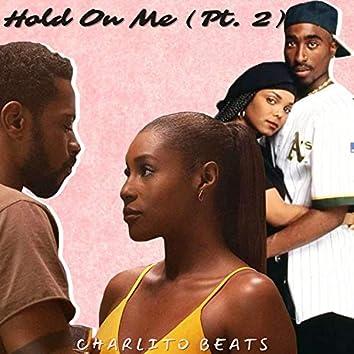 Hold On Me, Pt. 2