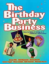 The Birthday Party Business: How to Make a Living as a Children's Entertainer (Paperback) - Common