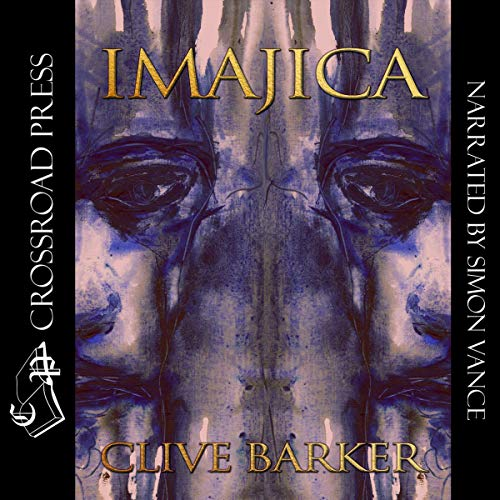 Imajica                   By:                                                                                                                                 Clive Barker                               Narrated by:                                                                                                                                 Simon Vance                      Length: 37 hrs and 20 mins     1,330 ratings     Overall 4.2