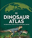 Dinosaur and Other Prehistoric Creatures Atlas: The Prehistoric World as You ve Never Seen It Before (Where on Earth?)