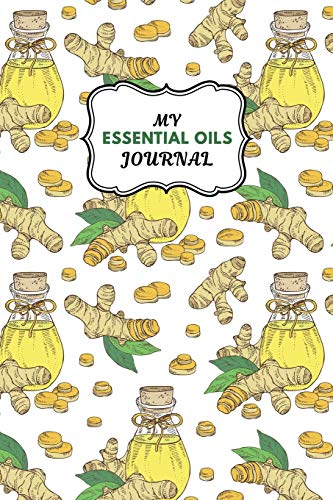 My Essential Oils Journal: Notebook to Write & Organize Your Oil Blends & Recipes