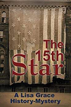 The 15th Star: History Mystery (Real-Life History Mystery Book 1) by [Lisa Grace]