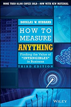 How to Measure Anything: Finding the Value of Intangibles in Business by [Douglas W. Hubbard]