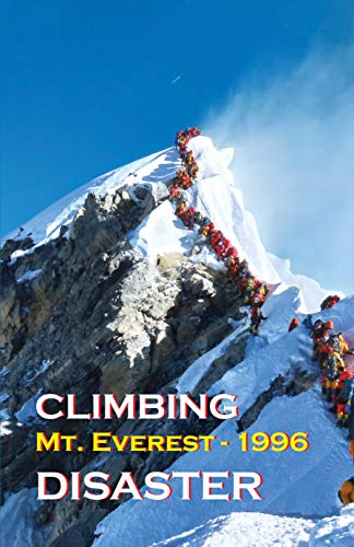 Climbing Mt. Everest - 1996 Disaster: Everest Book Series (English Edition)