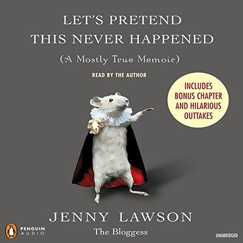 Let's Pretend This Never Happened (A Mostly True Memoir) audiobook cover art