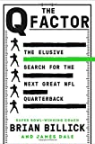 The Q Factor: The Elusive Search for the Next Great NFL Quarterback