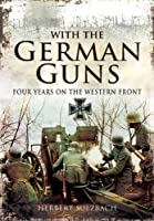 With the German Guns: Four Years on the Western Front by Herbert Sulzbach(2012-07-19)