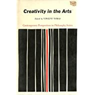 Creativity in the Arts (Contemporary Perspectives in Philosophy)