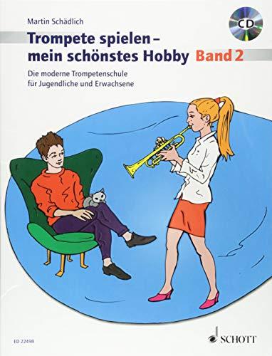 Trompete spielen - mein schönstes Hobby: Die moderne Trompetenschule für Jugendliche und Erwachsene. Band 2. Trompete. Ausgabe mit CD.