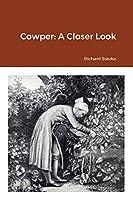 Cowper: A Closer Look