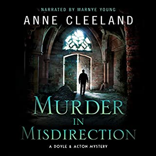 Murder in Misdirection     A Doyle & Acton Mystery (The Doyle and Acton Scotland Yard Series, Book 7)              By:                                                                                                                                 Anne Cleeland                               Narrated by:                                                                                                                                 Marnye Young                      Length: 8 hrs and 42 mins     1 rating     Overall 4.0