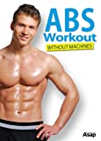 Abs Workout: 10 Exercises For Core Strength and A Flat Stomach (English Edition)