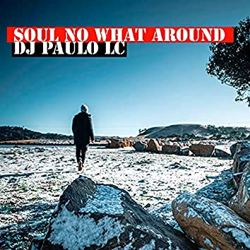Soul No What Around (Radio)