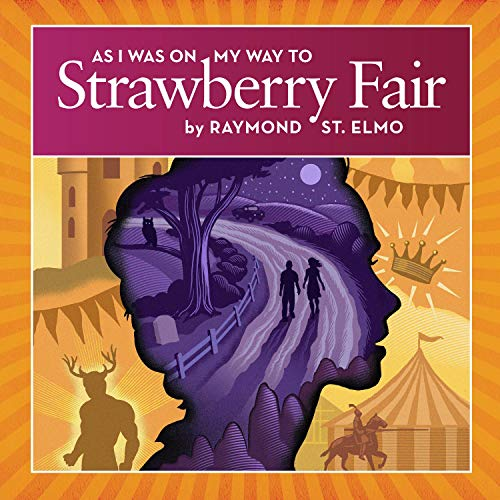 As I Was on My Way to Strawberry Fair Audiobook By Raymond St. Elmo cover art
