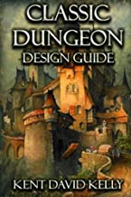 The Classic Dungeon Design Guide: Castle Oldskull Gaming Supplement CDDG1 (Volume 1)