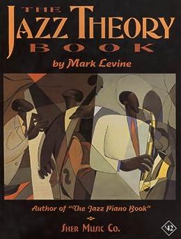 [Mark Levine]のThe Jazz Theory Book (English Edition)