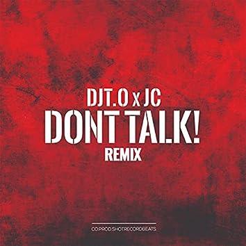 Dont Talk (Remix)