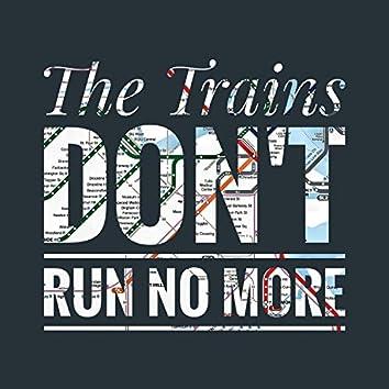 The Trains Don't Run No More (In Boston)