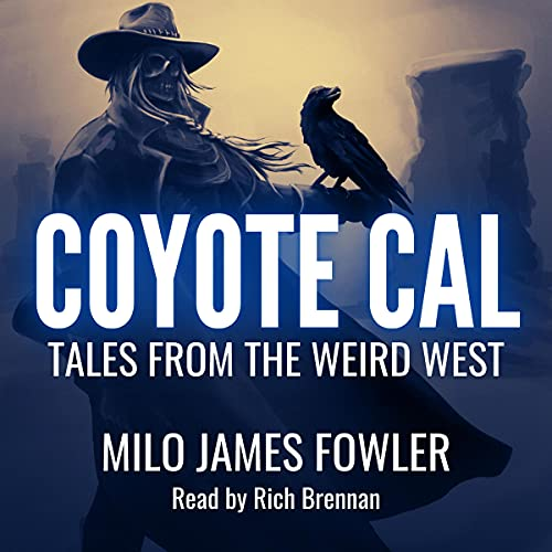 Coyote Cal Audiobook By Milo James Fowler cover art