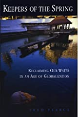 Keepers of the Spring: Reclaiming Our Water In An Age Of Globalization Kindle Edition