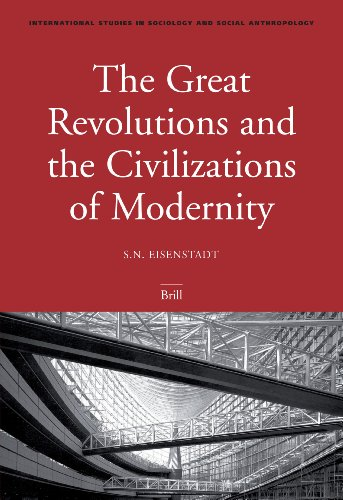 The Great Revolutions and the Civilizations of Modernity (International Studies in Sociology & Social Anthropology, Band 99)