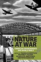 Nature at War: American Environments and World War II