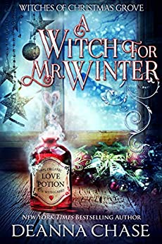A Witch For Mr. Winter (Witches of Christmas Grove Book 3) by [Deanna Chase]