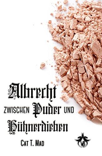 Albrecht zwischen Puder und Hühnerdieben