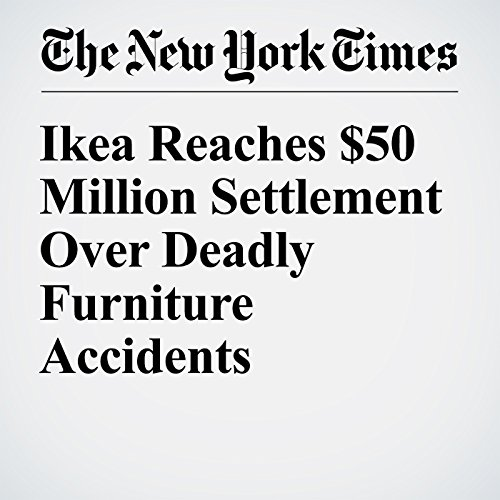 Ikea Reaches $50 Million Settlement Over Deadly Furniture Accidents cover art