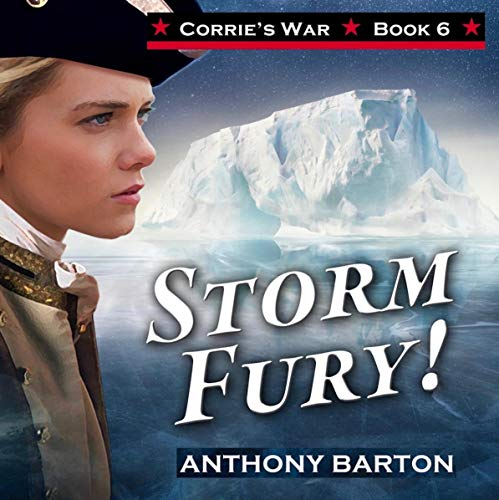 Storm Fury!: Danger on the High Seas!     Corrie's War, Book 6              By:                                                                                                                                 Anthony Barton                               Narrated by:                                                                                                                                 Heidi Gregory                      Length: 1 hr and 16 mins     Not rated yet     Overall 0.0