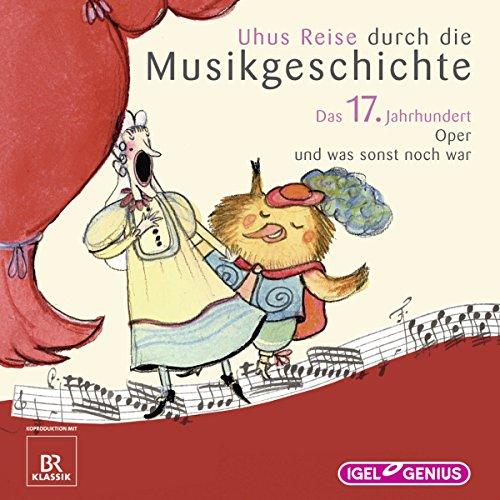 Uhus Reise durch die Musikgeschichte - Das 17. Jahrhundert audiobook cover art
