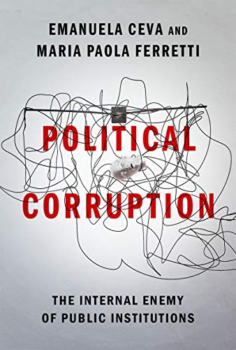 Political Corruption: The Internal Enemy of Public Institutions (English Edition)