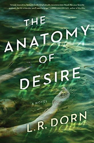The Anatomy of Desire: A Novel