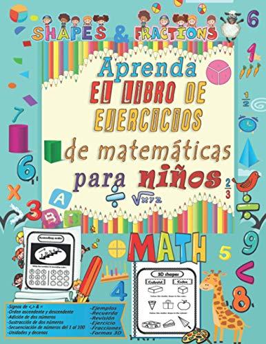 Aprenda el libro de ejercicios de matemáticas para niños: Diversión con trazado de números, colorear, sumas, restas, signos, revisión, recordar, ... formas 3D y ejercicios para todo lo anterior.