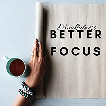 Better Focus: Deep Focus, Mental Renewal, Study Better, Mindfulness, Concentration, Improve Memory